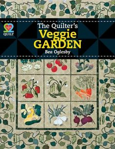 The Quilter's Veggie Garden (Love to Quilt) by Oglesby. $11.01. Publication: January 29, 2013. Series - Love to Quilt. Publisher: American Quilters Society; 1 edition (January 29, 2013)