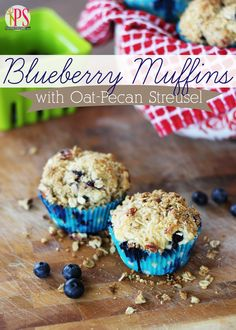 Blueberry Muffins with Oat-Pecan Streusel Topping. A great make-ahead breakfast for busy school days!