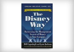 5 Books to Read Before Starting Your Business ----- 4. Disney Way: Harnessing the Management Secrets of Disney in Your Company, by Bill Capodagli and Lynn Jackson