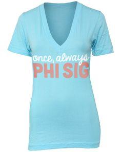 Phi Sigma Sigma Once Always V-neck!  http://www.adamblockdesign.com