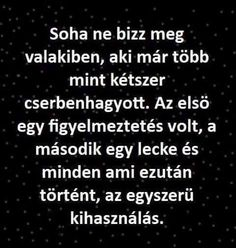 Ezek után már főleg :D Work Quotes, Life Quotes, Best Quotes, Funny Quotes, Dont Break My Heart, Motivational Quotes, Inspirational Quotes, Life Learning, Picture Quotes