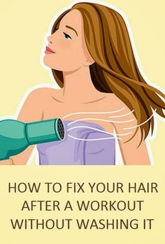 How to fix your hair after a workout...without washing it.... A must know!