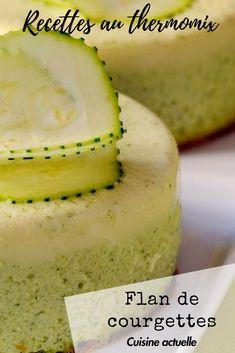 Simplement délicieux ce flan de courgettes ! #cuisineactuelle #cuisinesaine #thermomix #mangersain #flan #courgettes #flancourgettes