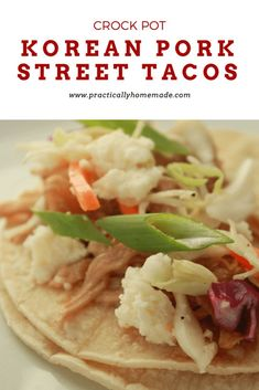 Pork roast slow cooked in the crock pot with Korean flavors and served over tortillas. Slow Cooker Recipes, Crockpot Recipes, Ham Recipes, Drink Recipes, Nachos, Burritos, Enchiladas, Easy Thanksgiving Recipes, Street Tacos