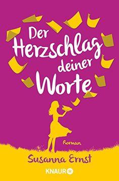 Der Herzschlag deiner Worte: Roman von Susanna Ernst https://www.amazon.de/dp/B06XNT1Q7Y/ref=cm_sw_r_pi_dp_U_x_GyxpAbEPDSCMV
