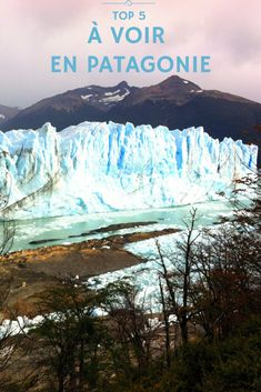 Voici 5 endroits à ne pas rater du côté de la Patagonie d'Argentine!