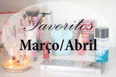 Favoritos do momento - Março/Abril 2015