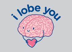 """I Lobe You"" small tee--I usually hate puns, but this one has a cute 'lil brain holding a heart, therefore it's adorable. $19.95"