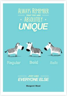 Always remember that you are absolutely unique - just like everyone else. - Margaret Mead quote by Tang Yau Hoong.
