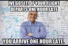 Leave an hour late; arrive an hour late... It's pretty simple!