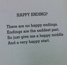 Happy endings, a misnomer - Shel Silverstein Happy Endings Quotes, Ending Quotes, Poetry Quotes, Words Quotes, Wise Words, Sayings, Quotes Quotes, Favorite Quotes, Best Quotes