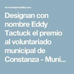 Designan con nombre Eddy Tactuck el premio al voluntariado municipal de Constanza - MunicipiosAlDia.com :: Edición República Dominicana