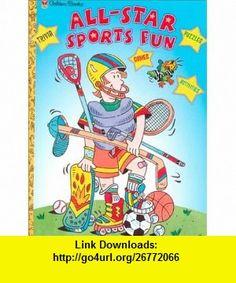 All-Star Sports Fun (Golden ) (9780307252081) Sheila Sweeny, Steve Henry , ISBN-10: 0307252086  , ISBN-13: 978-0307252081 ,  , tutorials , pdf , ebook , torrent , downloads , rapidshare , filesonic , hotfile , megaupload , fileserve