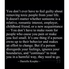 Remove toxic people from your life..