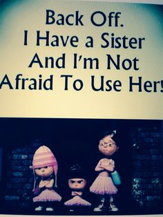 This is me and my sister
