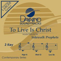 To Live Is Christ - Sidewalk Prophets (Christian Accompaniment Tracks - daywind.com) | daywind.com