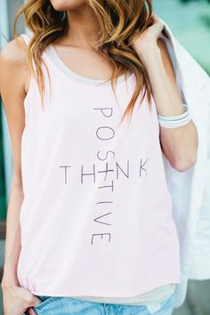 think positive Swag Style, Diy Fashion, Love Fashion, Shirt Style,  Covergirl, dbe29bde68