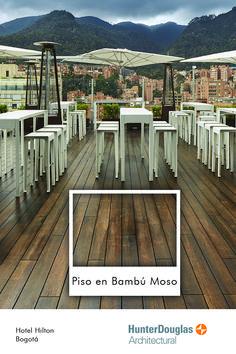Piso Bambú Moso Bogotá Hotel Hilton Hunter Douglas Architectural Hunter Douglas, Deck, Trends, Architecture, Outdoor Decor, Home Decor, Style, Bamboo Floor, Facades