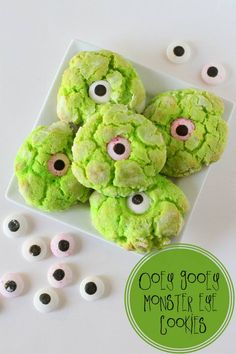 Ooey Gooey Monster Eye Cookies-2    •1 Yellow Cake Mix  •1/2 cup butter, soft •1/2 tsp. vanilla  •1 8 oz. cream cheese, soft •1 egg  • green food coloring – (used neon green)  • powdered sugar  • candy eyeballs   1.Beat butter, vanilla, egg and cream cheese until fluffy.  2.Mix in cake mix. Add green food coloring until it's the color you want. Chill 30 minutes. 3.Roll into balls and dip in powdered sugar. 4.Bake 350 for 10-12 minutes. While warm push eye balls into the cookie