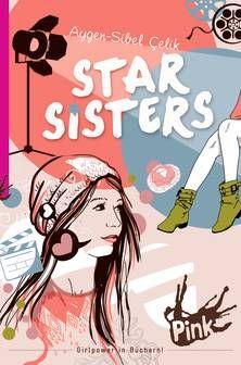 PINK - Star Sisters. Von Aygen-Sibel Çelik. Ab 13 Jahren.