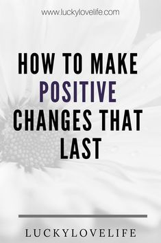 Learn how to make gradual changes in the most important areas of your life, change that lasts and drives results. Positive change for success and happiness Self Development, Personal Development, Success Mindset, Growth Mindset, Startup, Career Advice, Positive Vibes, Positive Feelings, Best Self