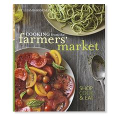 245 recipes designed to help make the most of fresh produce; exclusively at Williams-Sonoma. Hardcover, 272 pages.