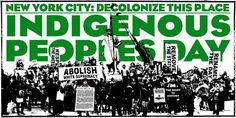 petition: Decolonize This Place! Ask New York City to Change Columbus Day to Indigenous People's Day