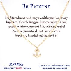 Be present at all times and let this piece be a reminder that the future doesn't need you yet and the past has already happened. The only thing you have control over is how you feel in this very moment. May this piece remind You to be  present and trust that whatever's happening is perfect just the way it is!  #simplejewelry #daintyjewelry #anchorpendant #inspiriationaljewelry #affirmationjewelry