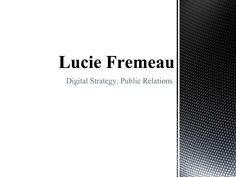 Lucie Fremeau - Portfolio Portfolio containing social media work, writing samples, SEO work, and digital product concepts. Social Media Marketing, Digital Marketing, Digital Strategy, Public Relations, Seo, Cards Against Humanity, Writing, Being A Writer