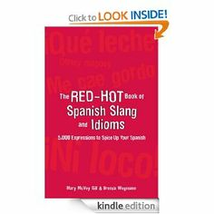 The Red-Hot Book of Spanish Slang: 5,000 Expressions to Spice Up Your Spainsh (NTC Foreign Language)