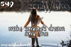 Make someone's dream come true #bucketlist