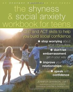 The Shyness and Social Anxiety Workbook for Teens: CBT and ACT Skills to Help You Build Social Confidence (Instant Help Book for Teens) by Jennifer Shannon LMFT,http://www.amazon.com/dp/1608821870/ref=cm_sw_r_pi_dp_u.Yjtb0WGDKRCTBH