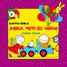Bartos Erika honlapja - Könyvek - Anna, Peti és Gergő
