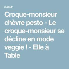 Croque-monsieur chèvre pesto - Le croque-monsieur se décline en mode veggie ! - Elle à Table