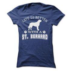 LIFE IS BETTER WITH A ST. BERNARD SHIRT - #harvard sweatshirt #custom sweatshirt. HURRY => https://www.sunfrog.com/Pets/LIFE-IS-BETTER-WITH-A-ST-BERNARD-SHIRT-Ladies.html?60505