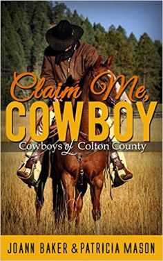 Riding & Writing...: Claim Me, Cowboy: Cowboys of Colton County by Joan...