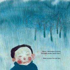 """""""De quelle couleur est le vent ?"""" (2011). Illustration et texte d'Anne Herbauts. Album Jeunesse, Image Makers, Book Layout, Some Image, Children's Book Illustration, Rainy Days, Belle Photo, Shades Of Blue, Childrens Books"""