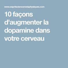 10 façons d'augmenter la dopamine dans votre cerveau