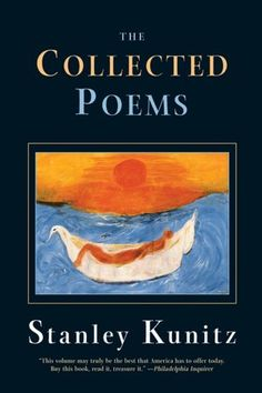 The Collected Poems | Stanley Kunitz.