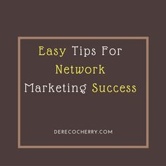 Easy Tips For Network Marketing Success  #mlmtips #networkmarketing