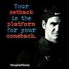 """Good luck @RogerFederer on your comeback! Stay strong ============ """"Your setback is the platform for your comeback."""" #InspiredTennis ============"""