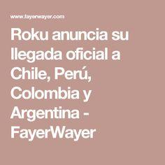 Roku anuncia su llegada oficial a Chile, Perú, Colombia y Argentina - FayerWayer