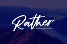 Rather is an exquisite handwritten font, masterfully designed to become a true favorite. It maintains its classy calligraphic influences while... Handwriting Fonts, Script Fonts, All Fonts, Commercial Use Fonts, Slab Serif, Brush Font, Premium Fonts, How To Look Classy, Business Flyer