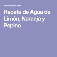 Receta de Agua de Limón, Naranja y Pepino
