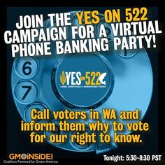 Join The Yes on 522 Campaign For A Virtual Phone Banking Party! More Here: https://www.facebook.com/GmoInside