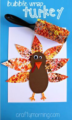 bubble wrap turkey craft NOT SO INTO THE PROJECT, BUT LOVE THE IDEA OF THE BUBBLE WRAP LINT ROLLER