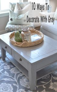 10 Ways to decorate with gray