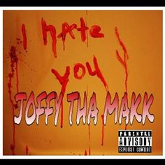 Listen to JOFFY THA MAKK-HATE YOU by JOFFY THA MAKK #np on #SoundCloud
