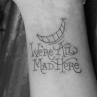 Were all mad here Cheshire Cat, Alice in Wonderland Tattoo