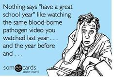 """Nothing says """"have a great school year"""" like watching the same blood-borne pathogen video you watched last year..."""